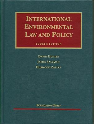 Hunter, Salzman and Zaelke's International Environmental Law and Policy, 4th 9781599415383