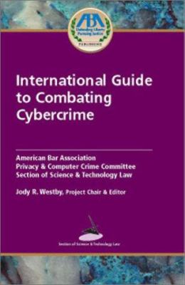 International Guide to Combating Cybercrime 9781590311950