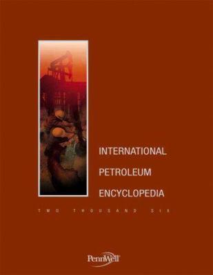 International Petroleum Encyclopedia 9781593700836