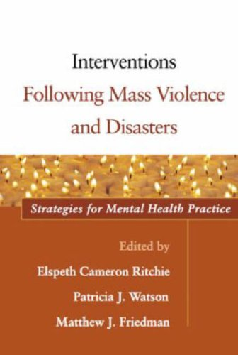 Interventions Following Mass Violence and Disasters: Strategies for Mental Health Practice 9781593855895