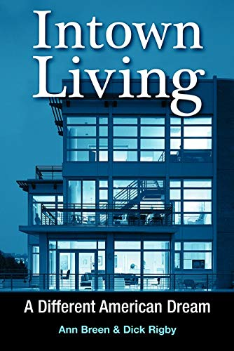 Intown Living: A Different American Dream 9781597260022