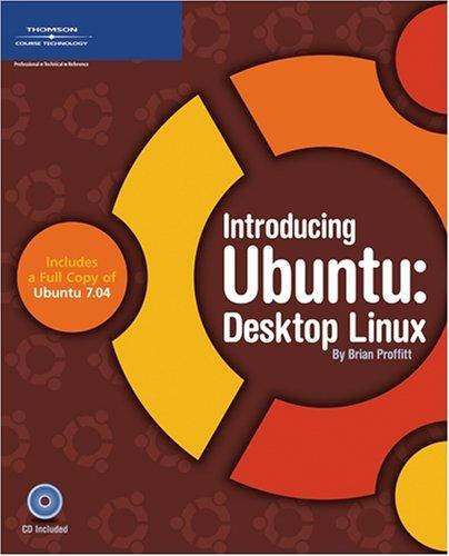 Introducing Ubuntu: Desktop Linux [With CDROM] 9781598634150