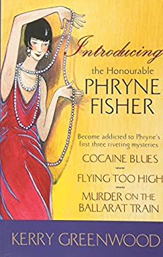 Introducing the Honorable Phryne Fisher: The First Three Phryne Fisher Mysteries