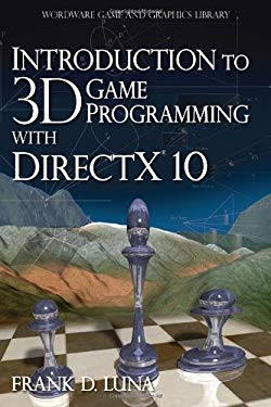 Introduction to 3D Game Programming with DirectX 10 9781598220537