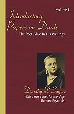 Introductory Papers on Dante: Volume 1: The Poet Alive in His Writings 9781597524919