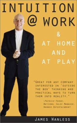 Intuition @ Work: & at Home and at Play 9781590030127