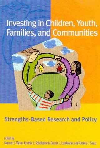 Investing in Children, Youth, Families, and Communities: Strengths-Based Research and Policy 9781591470625
