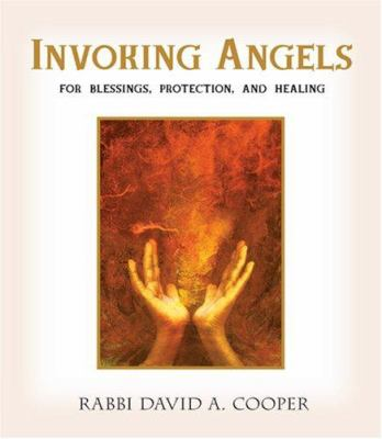 Invoking Angels: For Blessings, Protection, and Healing [With CD Audio] 9781591795186