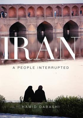 Iran: A People Interrupted 9781595582232
