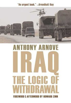 Iraq: The Logic of Withdrawal 9781595580795
