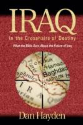 Iraq: In the Crosshairs of Destiny (He 9781597551380