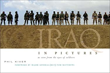 Iraq in Pictures: As Seen from the Eyes of Soldiers 9781595712868