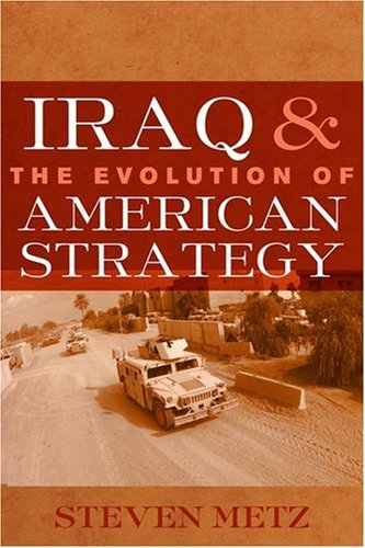 Iraq & the Evolution of American Strategy 9781597971966