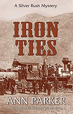 Iron Ties: A Silver Rush Mystery 9781590582633