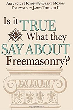 Is It True What They Say about Freemasonry? 9781590770306