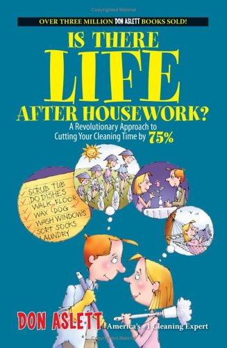 Is There Life After Housework?: A Revolutionary Approach to Cutting Your Cleaning Time 75% 9781593375065