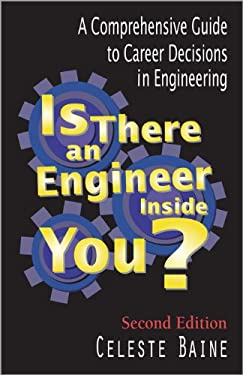Is There an Engineer Inside You?: A Comprehensive Guide to Career Decisions in Engineering 9781591260202
