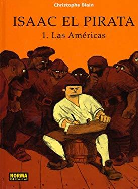 Isaac El Pirata, Vol. 1: Las Americas: Isaac the Pirate, to Exotic Lands 9781594971013