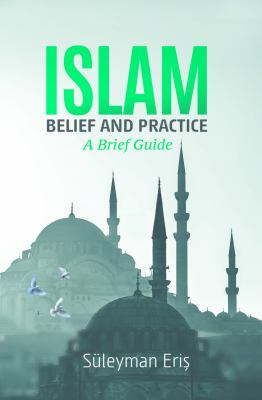 Islam: A Brief Guide: Belief and Practice 9781597840514