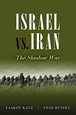 Israel vs. Iran: The Shadow War 9781597976688