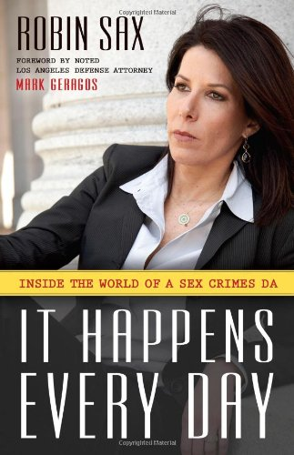 It Happens Every Day: Inside the World of a Sex Crimes DA 9781591027584