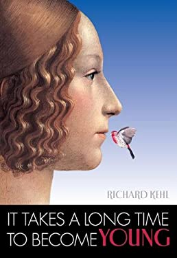 It Takes a Long Time to Become Young: Words to Grow Young by 9781595832627
