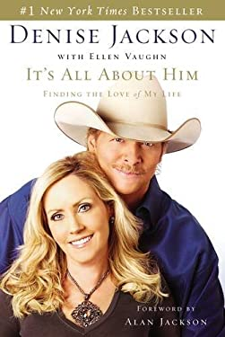 It's All about Him: Finding the Love of My Life [With Exclusive CD from Alan Jackson] 9781595551498