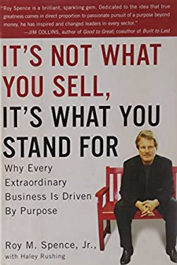 It's Not What You Sell, It's What You Stand for: Why Every Extraordinary Business Is Driven by Purpose 9781591842415
