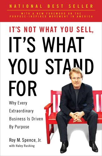It's Not What You Sell, It's What You Stand for: Why Every Extraordinary Business Is Driven by Purpose 9781591844471