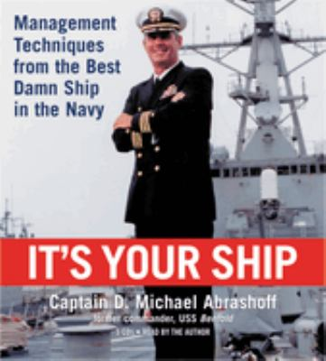 It's Your Ship: Management Techniques from the Best Damn Ship in the Navy 9781594831966