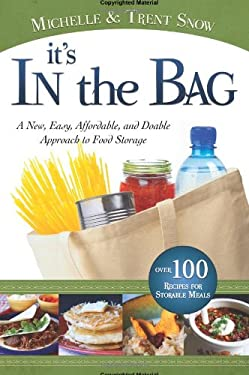 It's in the Bag: A New, Easy, Affordable, and Doable Approach to Food Storage 9781599553856