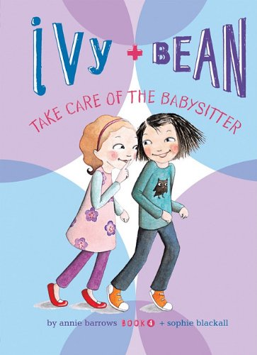 Ivy + Bean Take Care of the Babysitter 9781599619316