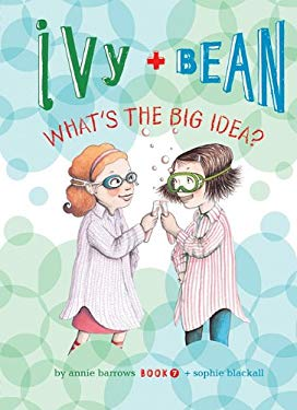 Ivy and Bean: What's the Big Idea?: #7 9781599619347