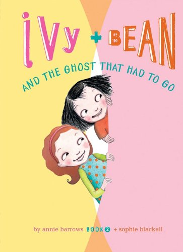 Ivy + Bean and the Ghost That Had to Go 9781599619293
