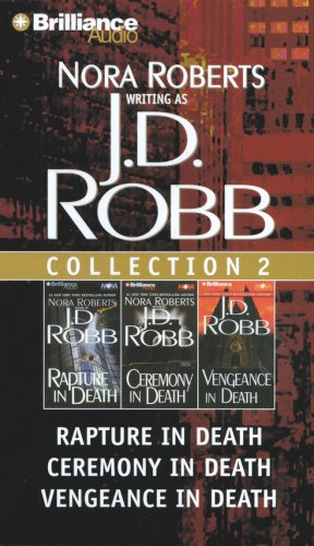 J.D. Robb Collection 2: Rapture in Death/Ceremony in Death/Vengeance in Death