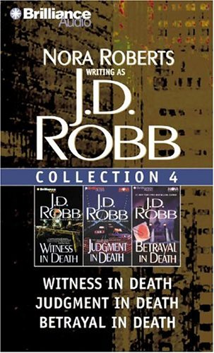 J.D. Robb Collection 4: Witness in Death/Judgment in Death/Betrayal in Death