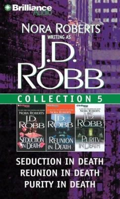 J.D. Robb Collection 5: Seduction in Death, Reunion in Death, and Purity in Death 9781597370462
