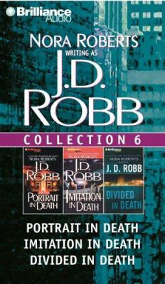 J.D. Robb Collection 6: Portrait in Death/Imitation in Death/Divided in Death