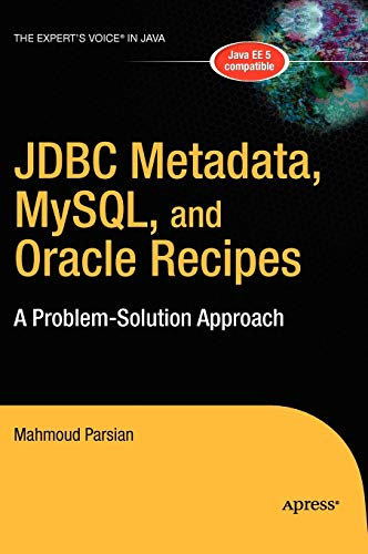 JDBC Metadata, MySQL, and Oracle Recipes: A Problem-Solution Approach 9781590596371