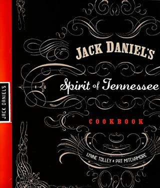Jack Daniel's Spirit of Tennessee Cookbook 9781595553010