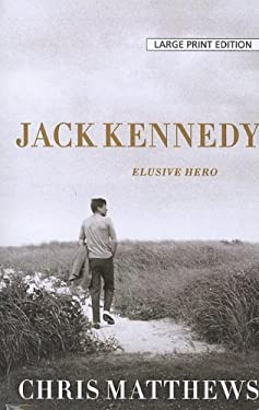 Jack Kennedy: Elusive Hero 9781594135651