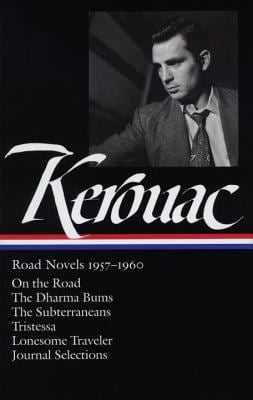 Jack Kerouac: Road Novels 1957-1960: On the Road/The Dharma Bums/The Subterraneans/Tristessa/Lonesome Traveler/From the Journals 1949-1954 9781598530124