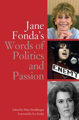 Jane Fonda's Words of Politics and Passion 9781595582171