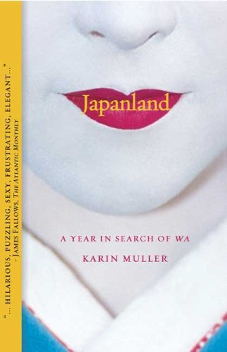 Japanland: A Year in Search of Wa 9781594865237