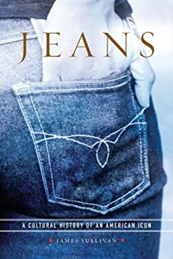 Jeans: A Cultural History of an American Icon 9781592402144