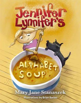 Jennifer Lynnifer's Alphabet Soup 9781592984343
