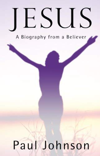 Jesus: A Biography from a Believer 9781594153587