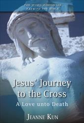Jesus' Journey to the Cross: A Love Unto Death 7281337