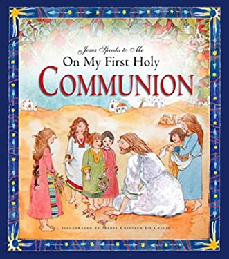 Jesus Speaks to Me on My First Holy Communion 9781593251499