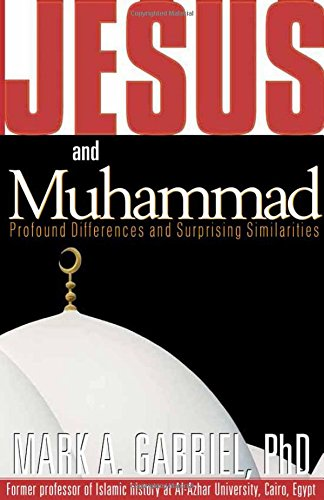 Jesus and Muhammad: Profound Differences and Surprising Similarities 9781591852919